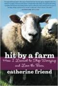 Book cover image of Hit by a Farm: How I Learned to Stop Worrying and Love the Barn