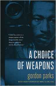 A Choice of Weapons by Gordon Parks